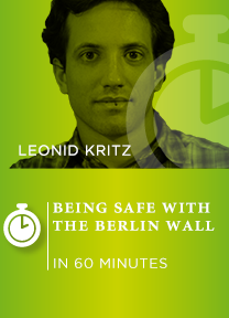 Being safe with the Berlin Wall